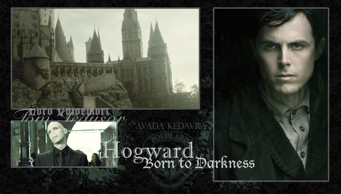۞ HoOogwarts ۞ Born to Darkness