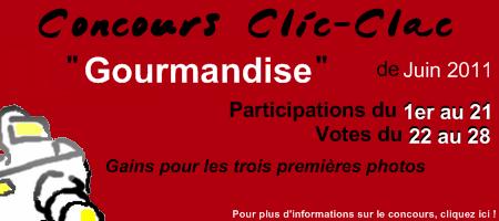 Concours Clic-Clac de Juin 2011, Gourmandise
