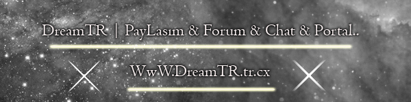 DreamTR | PayLa��m & Forum & Chat & Portal..