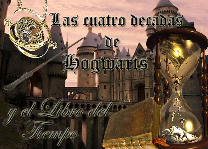 Las Cuatro Décadas de Hogwarts y el Libro del tiempo
