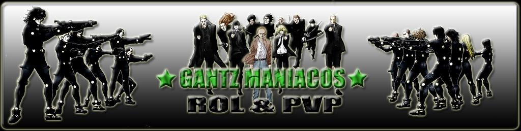 ★ Gantz Maniacos ★