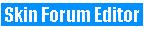Skin Forum Editor