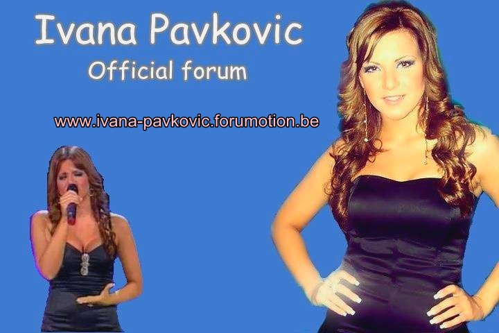 Ivana Pavkovic Official forum